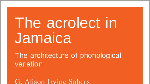 The acrolect in Jamaica: The architecture of phonological variation