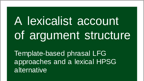 A lexicalist account of argument structure: Template-based phrasal LFG approaches and a lexical HPSG alternative