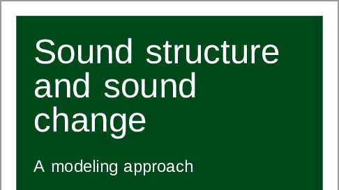Sound structure and sound change: A modeling approach